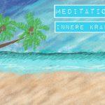 Meditation Innere Kraft